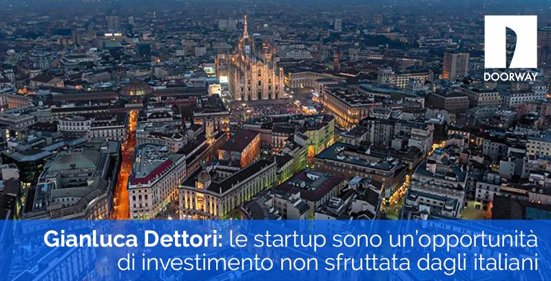 Gianluca Dettori: le startup sono un'opportunità di investimento non sfruttata dagli italiani