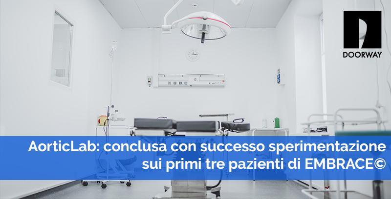 AorticLab conclusa con successo la sperimentazione sui primi tre pazienti di Embrace