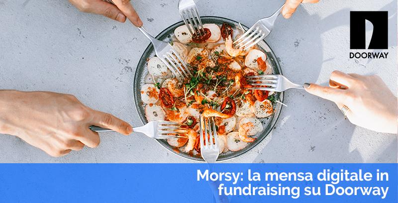 Morsy la mensa digitale in fundraising su Doorway
