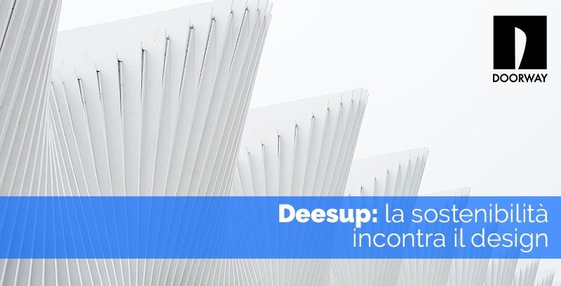 Deesup la sostenibilità incontra il design