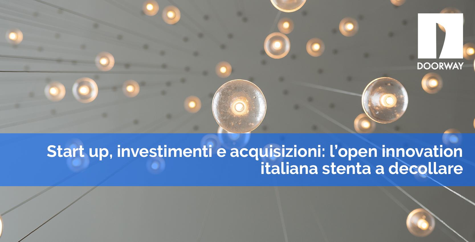 Start up, investimenti e acquisizioni: l'open innovation italiana stenta a decollare